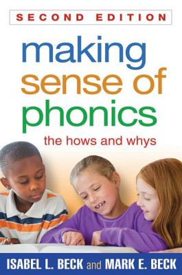 Making Sense of Phonics By Beck, Isabel L./ Beck, Mark E.